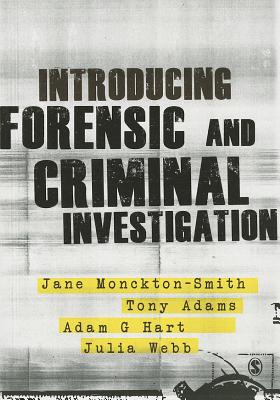 Introducing Forensic and Criminal Investigation By Monckton-smith, Jane/ Hart, Adam/ Webb, Julia/ Adams, Tony